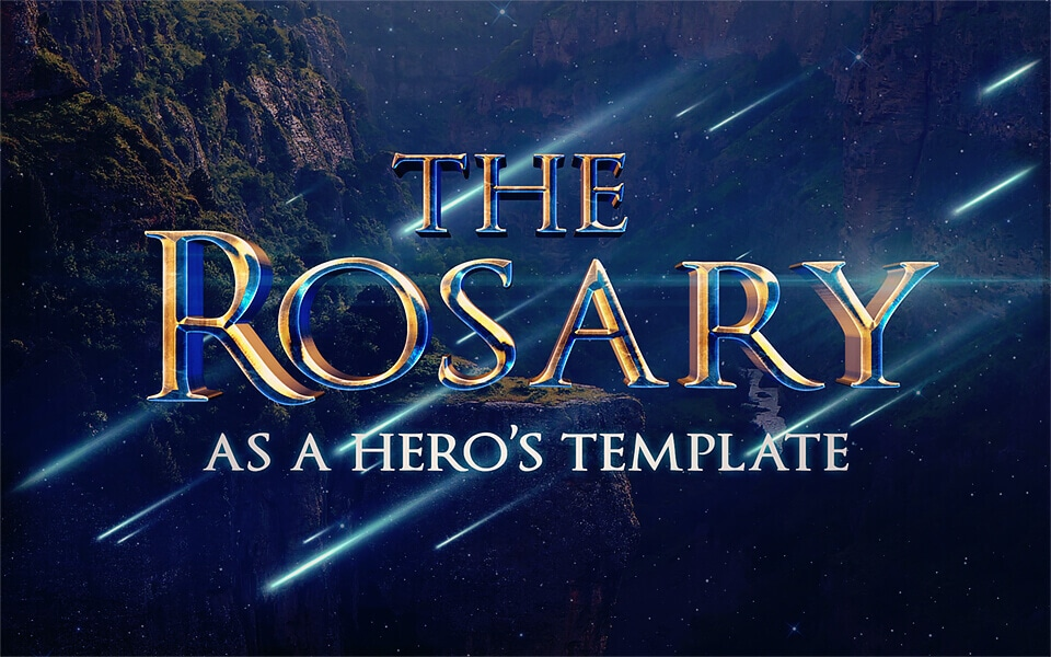 The Mysteries of the Rosary as a 5-Stage Hero's Journey