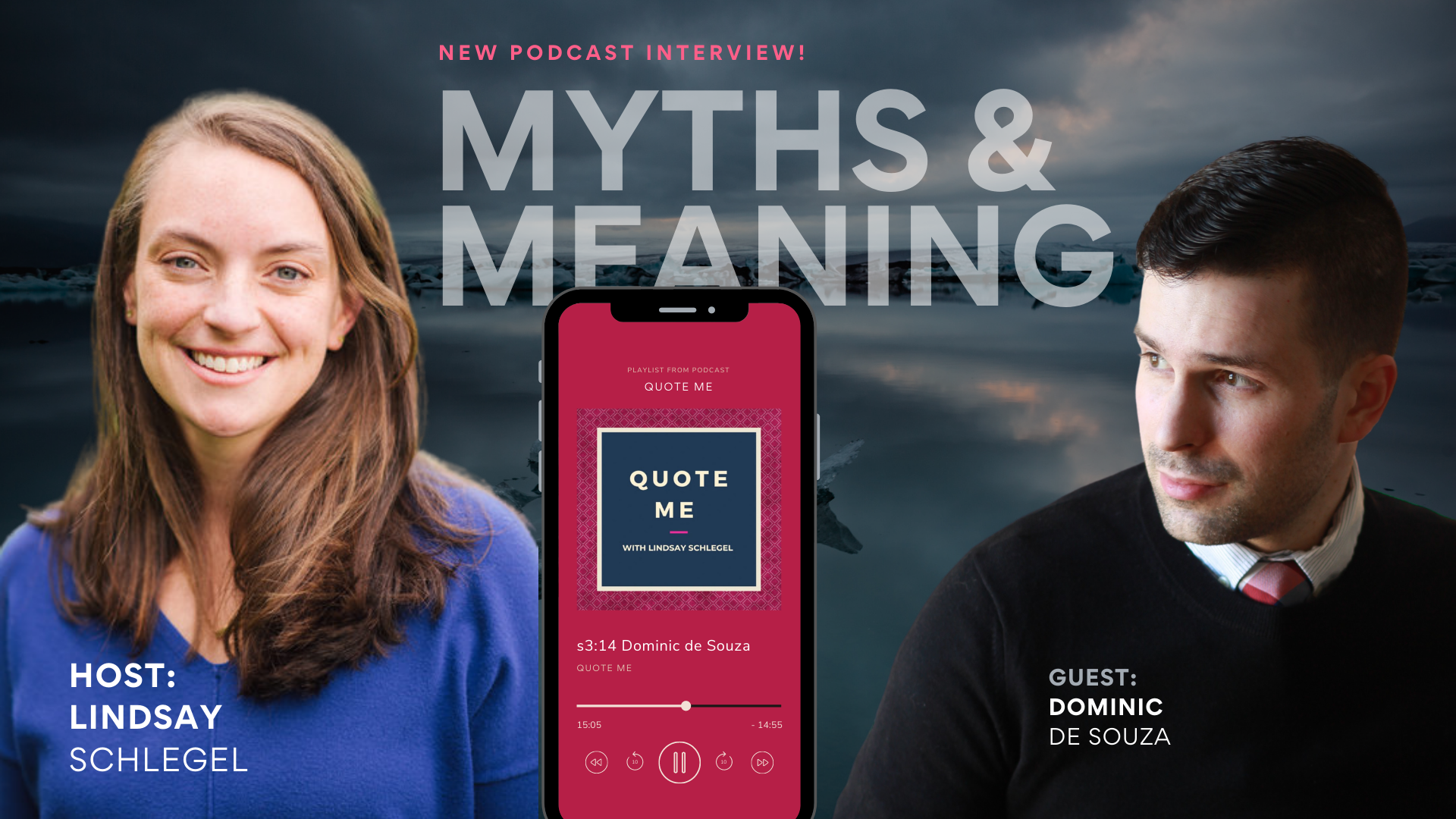 Myths & Meaning – 'Quote Me' Podcast Interview with Lindsay Schlegel & Dominic de Souza